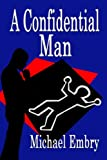A Confidential Man