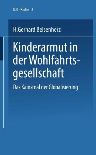 kinderarmut-in-der-wohlfahrtsgesellschaft-das-kainsmal-der-globalisierung-dji-reihe-german-edition