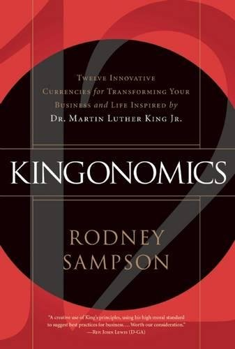 Download Kingonomics: Twelve Innovative Currencies for Transforming Your Business and Life Inspired by Dr. Martin Luther King Jr. pdf epub