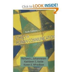Ethics in Human Communication 6th (sixth) Edition by Richard L. Johannesen, Kathleen S. Valde, Karen E. Whedbee (2007)