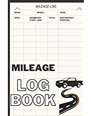 Mileage Log Book: Vehicle Mileage Journal for Business or Personal Taxes, Truck Or Car Owner Gift Notebook, Odometer Tracker Logbook, Automobile, Automotive, Daily & Weekly Tracking Miles Record Book