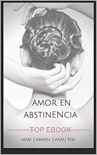 Amor en abstinencia La novela que ha cambiado vi