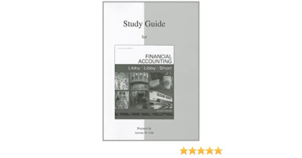 Study guide to accompany financial accounting robert libby study guide to accompany financial accounting robert libby patricia libby daniel short 9780077329099 amazon books fandeluxe Choice Image