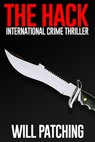The Hack: International Crime Thriller (Hunter/O'Sullivan Adventure Book 1) by [Patching, Will]