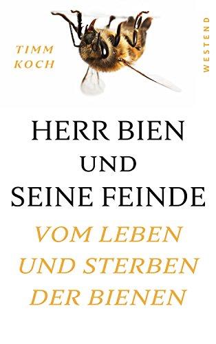 Herr Bien und seine Feinde: Vom Leben und Sterben der Bienen (German Edition) (Herren-schmetterling)