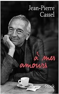 A mes amours, Cassel, Jean-Pierre
