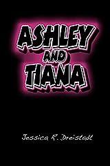 Ashley and Tiana by Jessica R. Dreistadt (2009-05-13) Paperback
