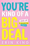 You're Kind of a Big Deal: Level Up by Unlocking