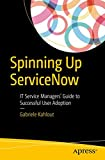 Spinning Up ServiceNow: IT Service Managers' Guide