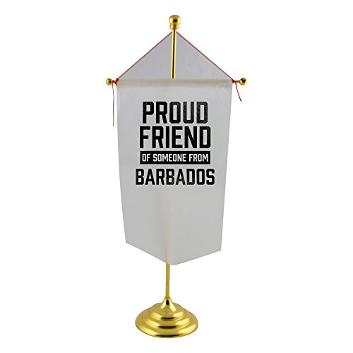 Proud friend of someone from Barbados Table Flag