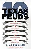 Ten Texas Feuds, C. L. Sonnichsen, 0826322999