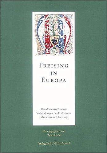 Freising In Europa Von Den Europäischen Verbindungen Des