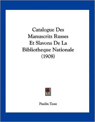 Lire en ligne Catalogue Des Manuscrits Russes Et Slavons de La Bibliotheque Nationale (1908) pdf