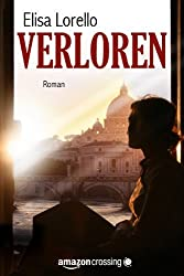 Verloren - Fortsetzung von Vorgetäuscht (German Edition)