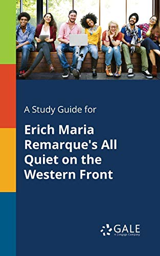 A Study Guide for Erich Maria Remarque's All Quiet on the Western Front