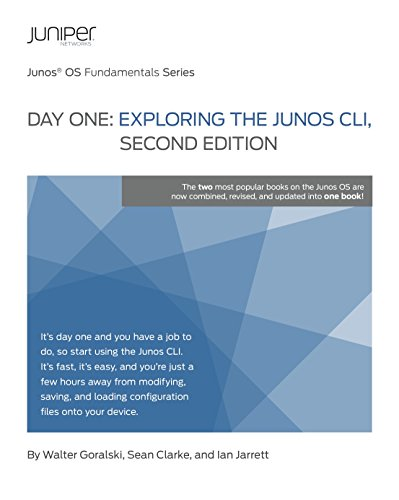 Day One: Exploring the Junos CLI, Second Edition