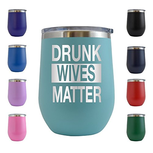 Drunk Wives Matter Engraved 12 oz Stemless Wine Tumbler Cup Glass Etched - Funny Gifts for him, her, mom, dad, husband, wife (Teal - 12 oz)