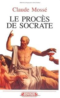 Le procès de Socrate, Mossé, Claude