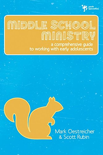 Middle School Ministry: A Comprehensive Guide to Working with Early Adolescents PDF