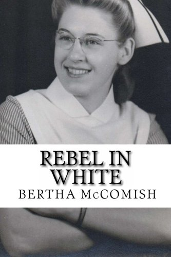 Rebel In White: A Memoir (Life In The Early 1900s In England)