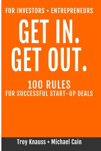 Read Online Get In Get Out: 100 Rules for Successful Start-Up Deals ebook