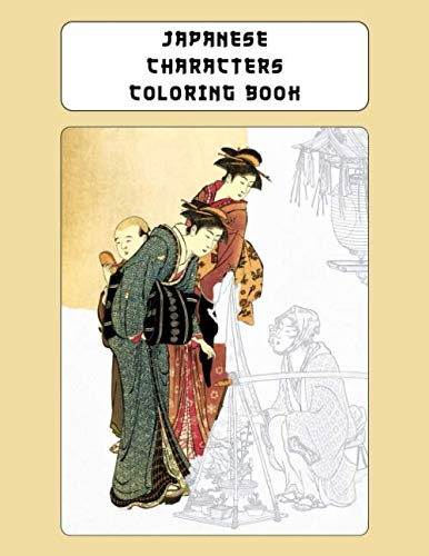 Japanese Characters Coloring Book: Deluxe Adult Coloring Book With Full Page Color Reference Guides - Based On Late Edo & Meiji Period Original Art (Japanese Art Coloring Books) (An Artist Of The Floating World Themes)