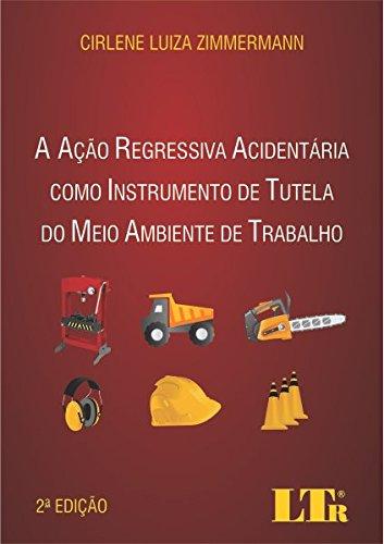 A Ação Regressiva Acidentária como Instrumento de Tutela do Meio Ambiente de Trabalho