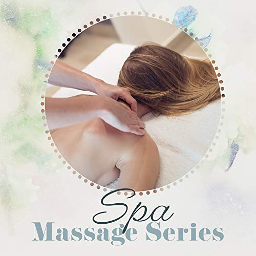Spa Massage Series - Relaxing Music Therapy, Calming Sounds for Spa, Relax, Deeper Sleep, Inner Harmony, Zen Lounge, Music Zone