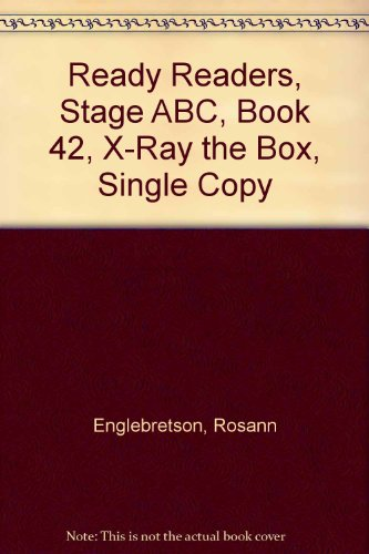 (READY READERS, STAGE ABC, BOOK 42, X-RAY THE BOX, SINGLE COPY)