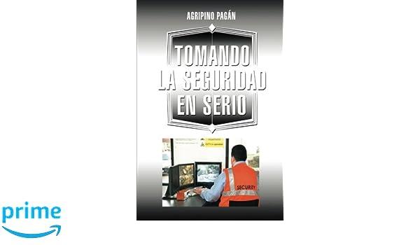 Tomando la Seguridad en Serio (Spanish Edition): Agripino Pagán: 9781463381509: Amazon.com: Books