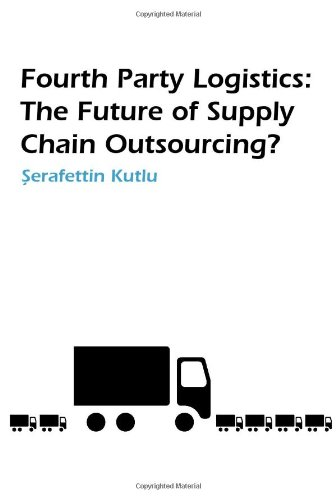 Fourth Party Logistics: Is It the Future of Supply Chain Outsourcing?