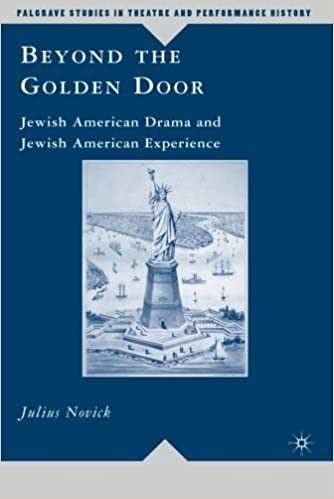 Book Beyond the Golden Door: Jewish American Drama and Jewish American Experience (Palgrave Studies in Theatre and Performance History) by Novick Julius (2009-09-15)
