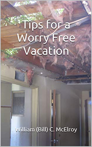 Tips for a Worry Free Vacation by [McElroy, William (Bill) C.]