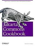 Jakarta Commons Cookbook: Open Source Solutions to Java Development Problems