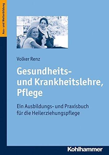 Gesundheits- und Krankheitslehre, Pflege: Ein Ausbildungs- und Praxisbuch für die Heilerziehungspflege