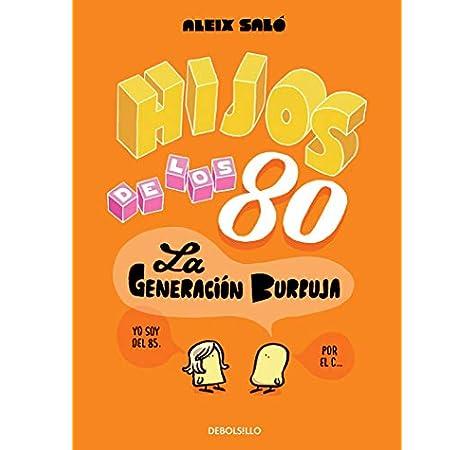 Hijos de los 80: La generación burbuja Best Seller | Cómic: Amazon.es: Saló, Aleix, Carlos Mayor Ortega;: Libros