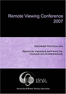 George McMullen - Remote Viewing Artifacts: Hands On Experience (IRVA 2007)