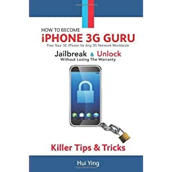 How To Become - iPhone 3G Guru - Free Your 3G iPhone for Any 3G Network Worldwide - Jailbreak And Unlock Without Losing Warranty - Killer Tips and Tricks (2008-09-21)