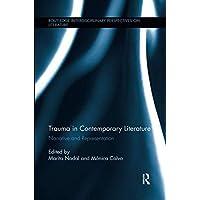 Trauma in Contemporary Literature: Narrative and Representation
