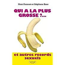 Qui a la plus grosse ?. Et autres records sexuels (LE SEXE QUI RIT) (French Edition)