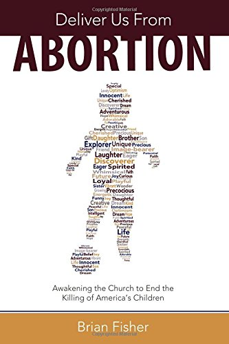 Deliver Us From Abortion: Awakening the Church to End the Killing of America's Children