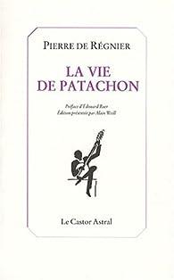 La vie de Patachon par Pierre de Régnier