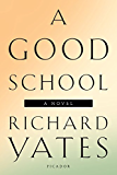 A Good School: A Novel