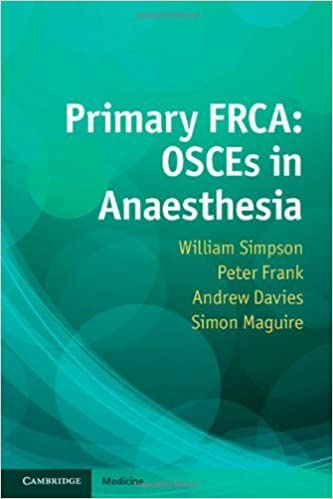 Book Primary FRCA: OSCEs in Anaesthesia by Simpson, Dr William, Davies, Dr Andrew, Frank, Dr Peter, Mag (2013)