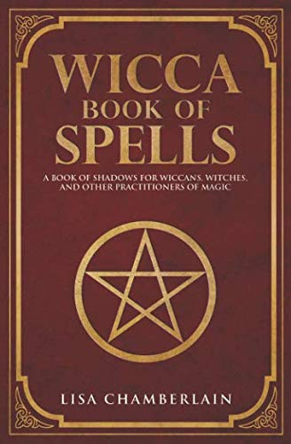 Wicca Book of Spells: A Book of Shadows for Wiccans, Witches, and Other Practitioners of Magic ()