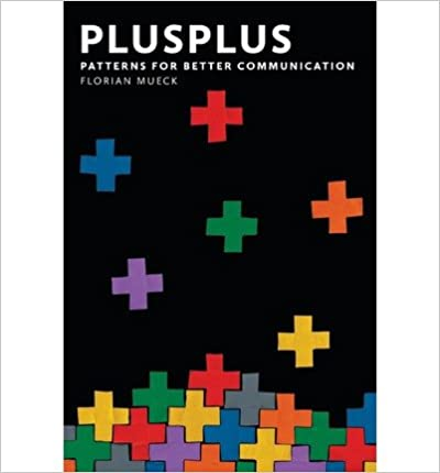 Book By Florian Mueck PlusPlus: Patterns for Better Communication (1st Frist Edition)