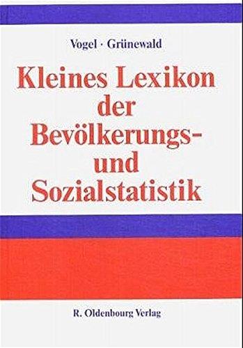 Kleines Lexikon der Bevölkerungs- und Sozialstatistik