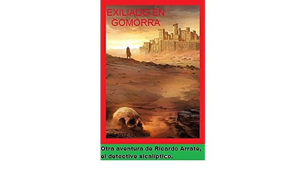 EXILIADO EN GOMORRA (Arrate nº 8) eBook: Gamboa Villapún, Erlantz ...