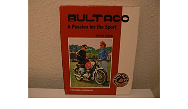 Bultaco: A Passion For The Sport: Amazon.es: Herreros Alfaro ...