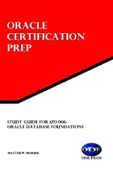 Study Guide for 1Z0-006: Oracle Database Foundations: Oracle Certification Prep Paperback